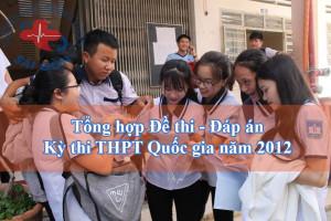 tong-hop-de-thi-dap-an-ky-thi-thpt-quoc-gia-nam-2012
